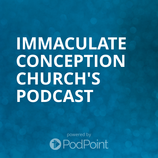 immaculate-conception-church-podcastImmaculate Conception Faith Files