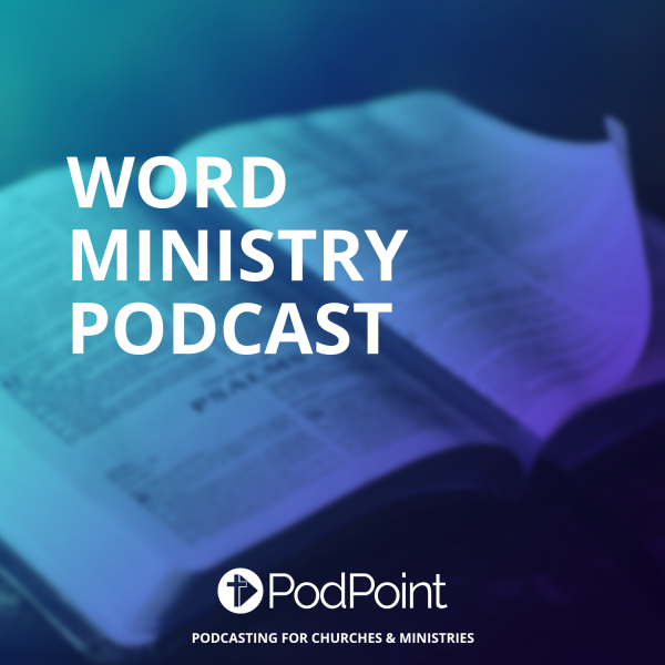 Word Ministry Podcast