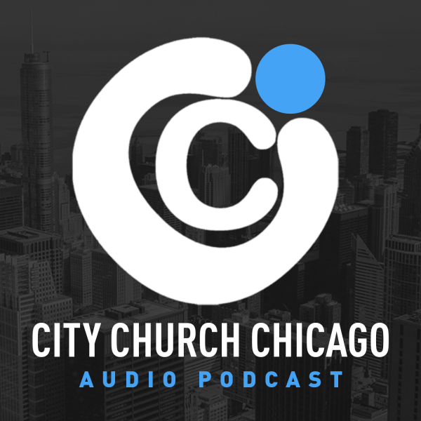 city-church-chicago-podcastCity Church Chicago