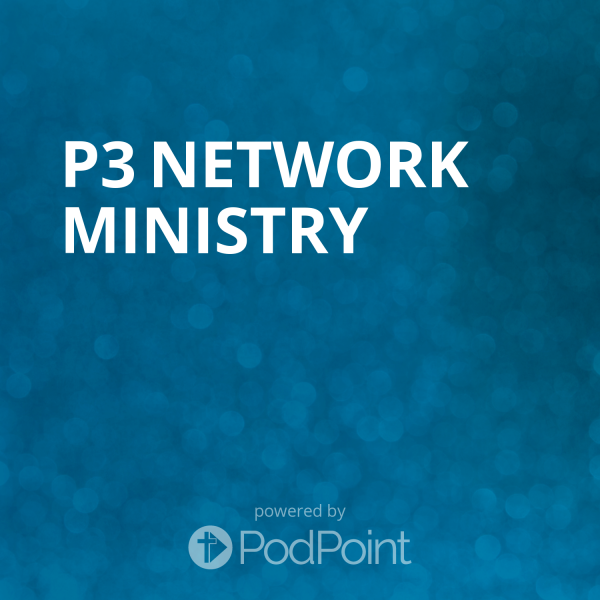 P3 Network Ministry
