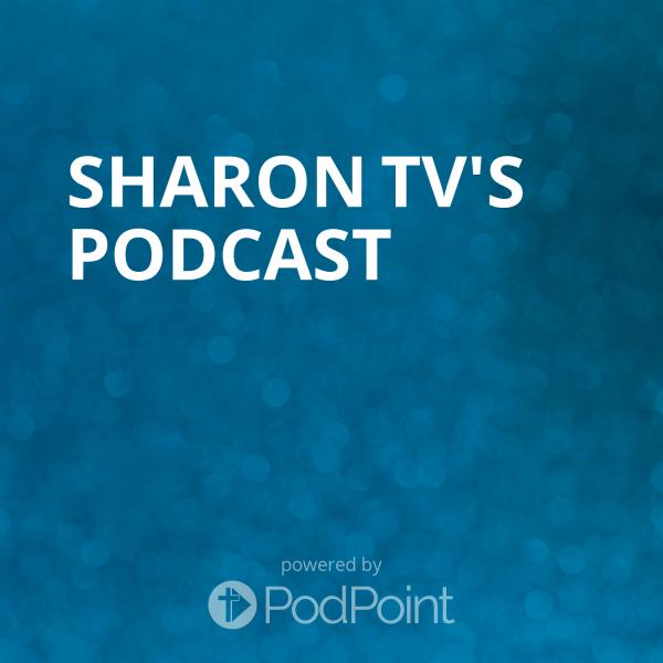 SHARON TV's Podcast