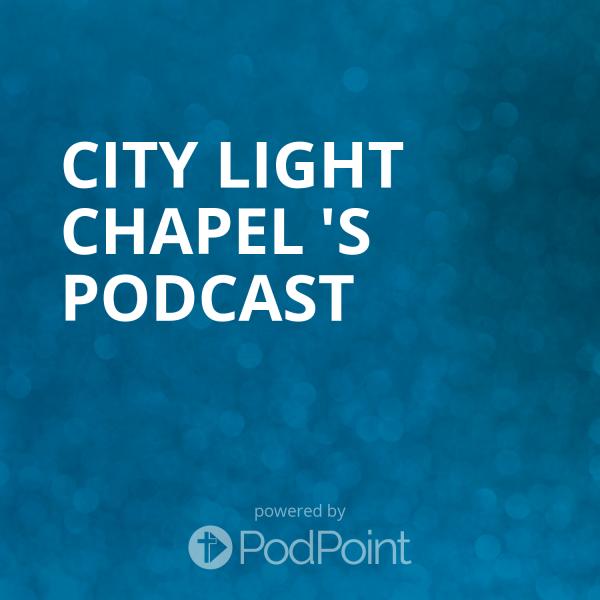 city-light-chapel-podcastCity Light Chapel