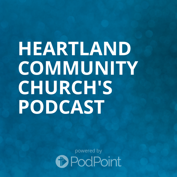 heartland-community-church-podcastHeartland Community Church's Podcast