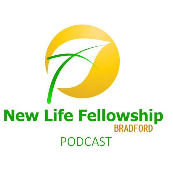 New Life Fellowship - Bradford 's Podcast