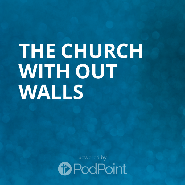 The church with out walls