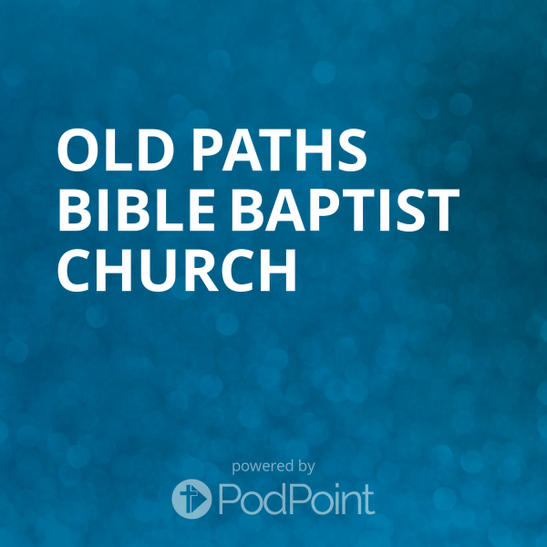 Old Paths Bible Baptist Church