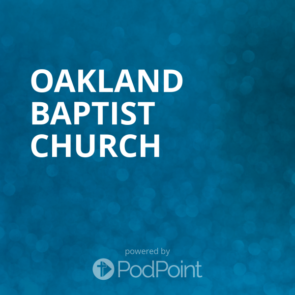 oakland-baptist-churchOakland Baptist Church Sermons