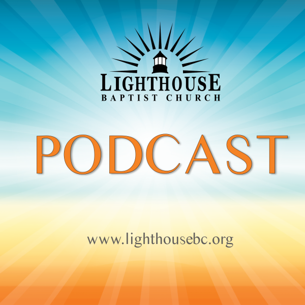 lighthouse-baptist-church-podcastLighthouse Baptist Church's Podcast