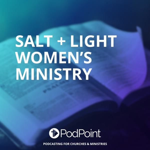 Salt + Light Women's Ministry
