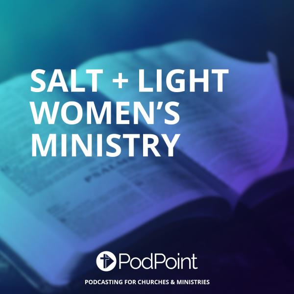 Salt + Light Women's Ministry