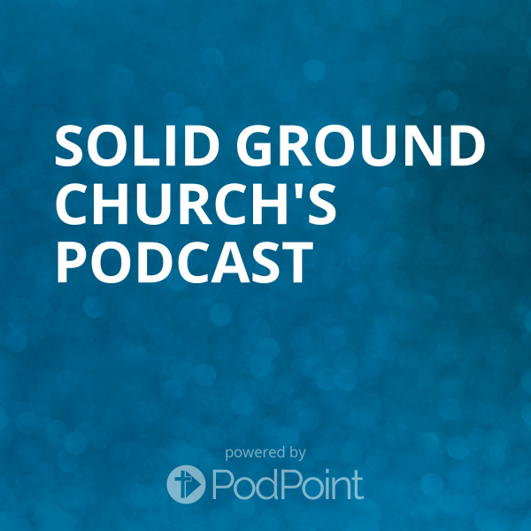 solid-ground-church-podcastSolid Ground Church's Podcast