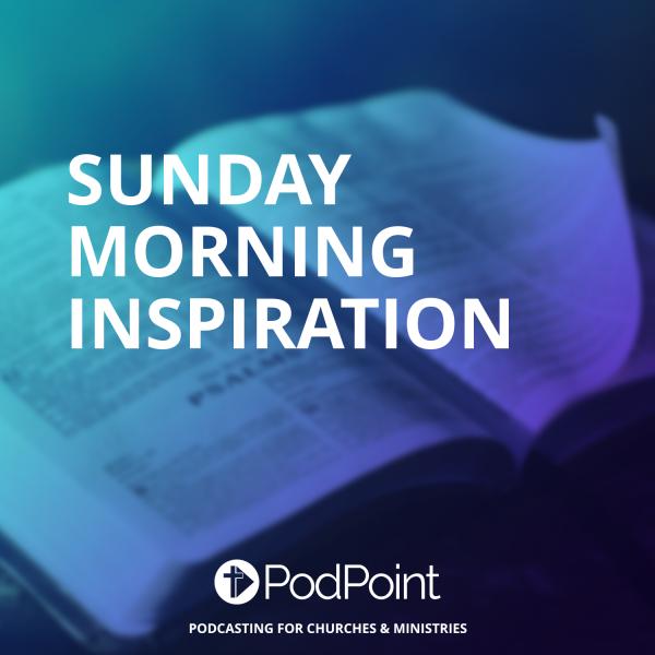 Sunday Morning Inspiration