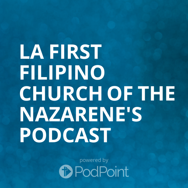 la-first-filipino-church-of-the-nazarene-podcastExpository Series on The Book of Judges
