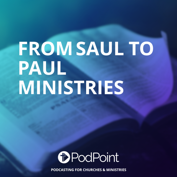 From Saul to Paul Ministries