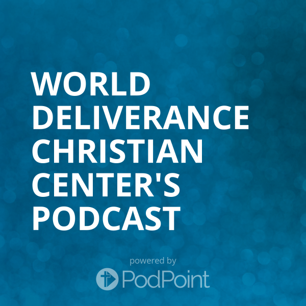 world-deliverance-christian-center-podcastTAClark4Ministries' Podcast