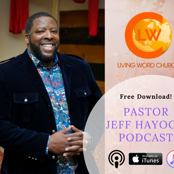 living-word-church-podcastJeff Haygood, Pastor