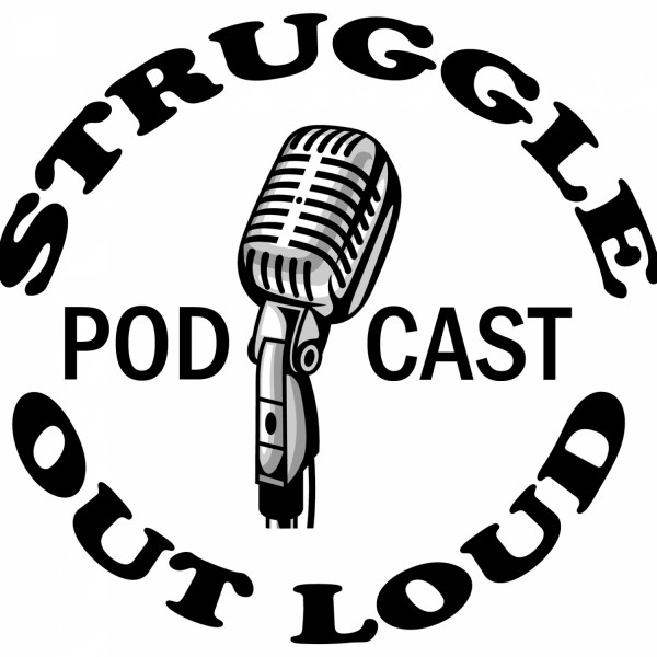 struggle-out-loudStruggle Out Loud
