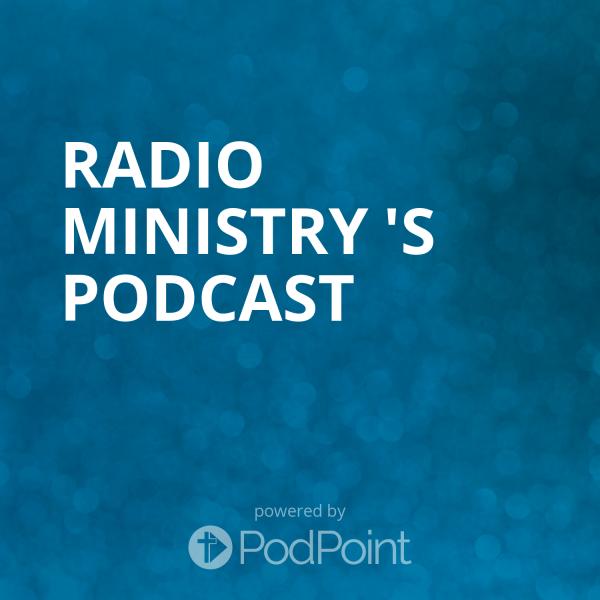 radio-ministry-podcastRadio Ministry 's Podcast