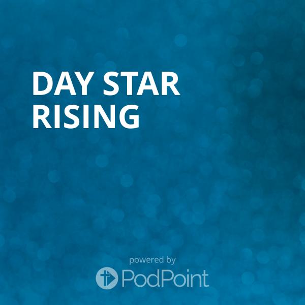 day-star-risingDay Star Rising