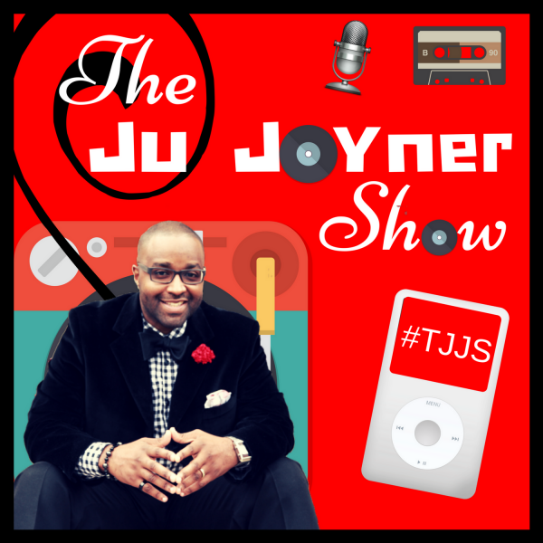 Episode 2: The Ju Joyner Show