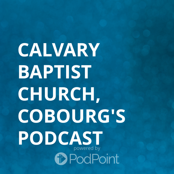 calvary-baptist-church-cobourg-podcastCalvary Baptist Cobourg's Podcast