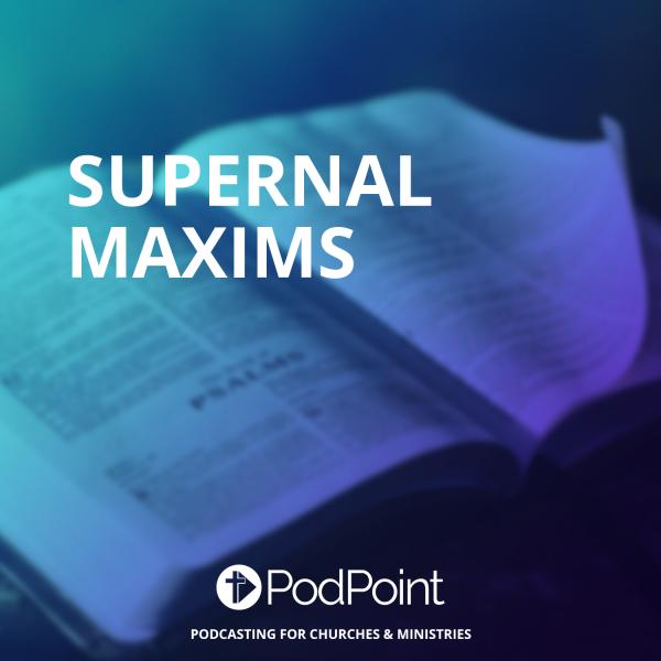 Supernal Maxims