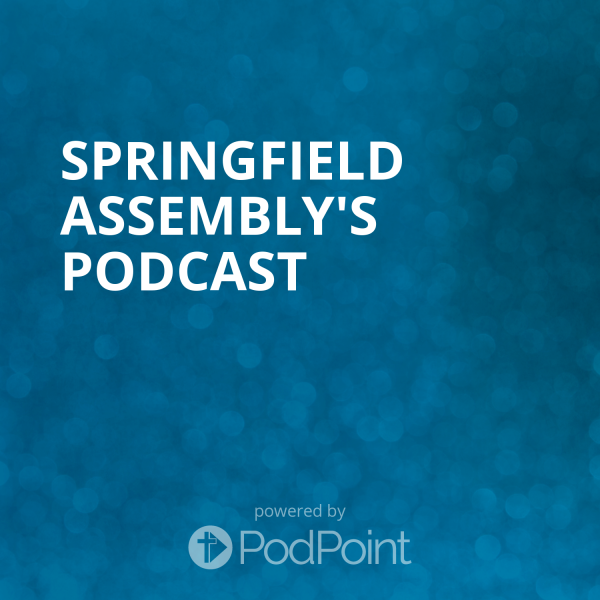 springfield-assembly-podcastSpringfield Assembly's Podcast