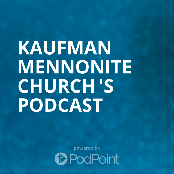 kaufman-mennonite-church-podcastKaufman Mennonite Church 's Podcast