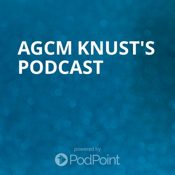 agcm-knust-podcastAGCM KNUST's Podcast