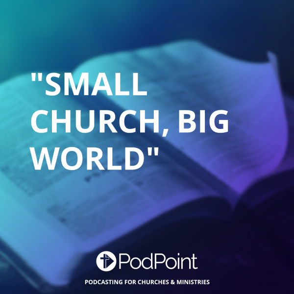 """Small Church, Big World"""