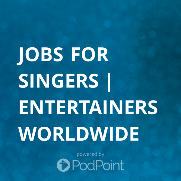 jobs-for-singers-entertainers-worldwideJobs For Singers | Entertainers Worldwide