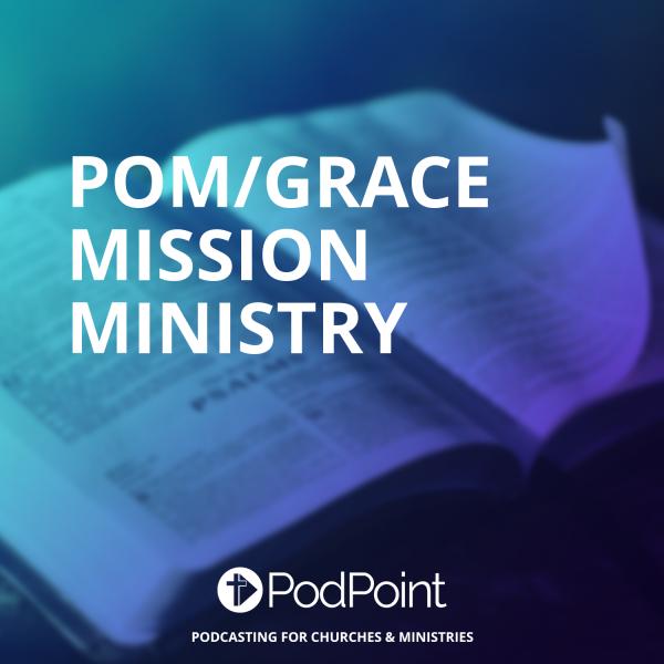POM/GRACE MISSION MINISTRY