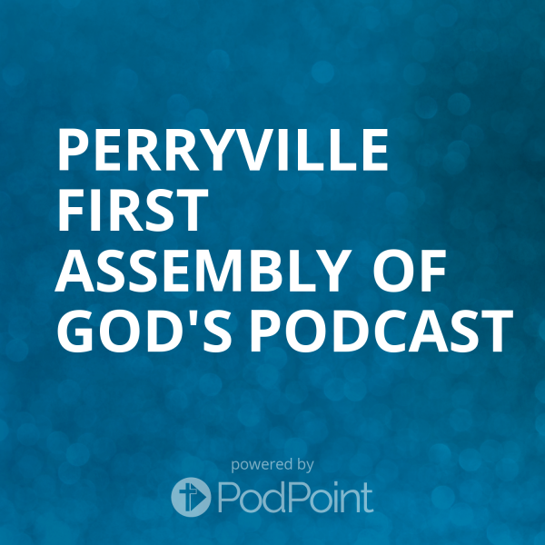 perryville-first-assembly-of-god-podcastPerryville First Assembly of God's Podcast