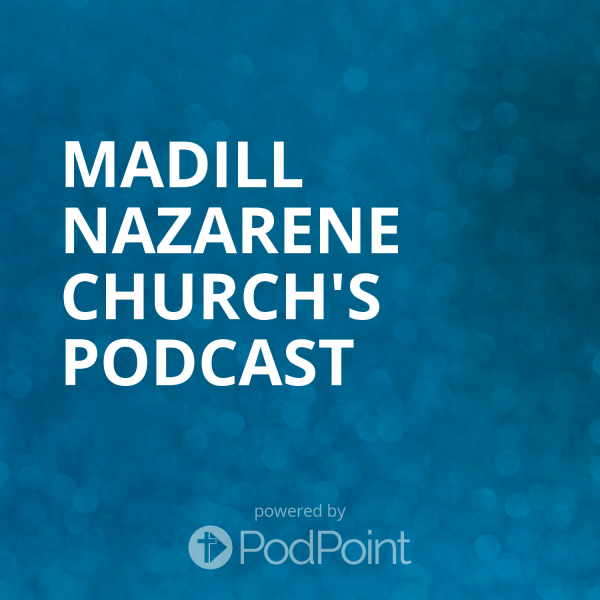 Madill Nazarene Church's Podcast