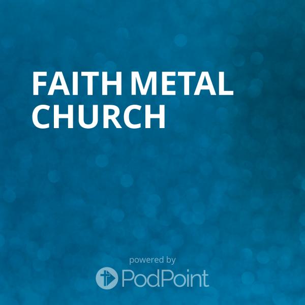 Faith Metal Church