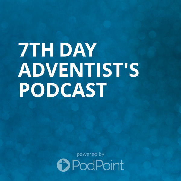 7th Day Adventist's Podcast