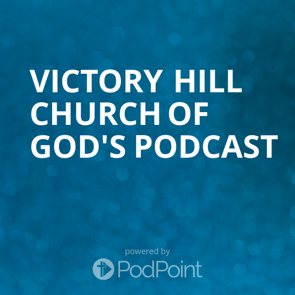 victory-hill-church-of-god-podcastVictory Hill Church of God's Podcast