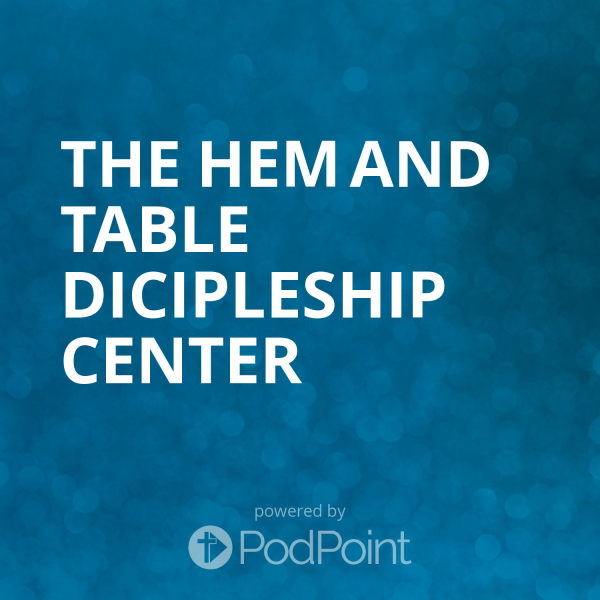The Hem and Table Dicipleship Center