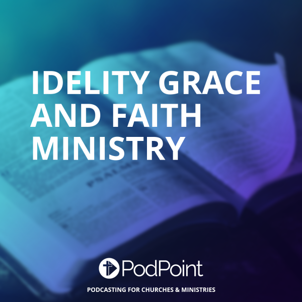 Idelity Grace And Faith Ministry
