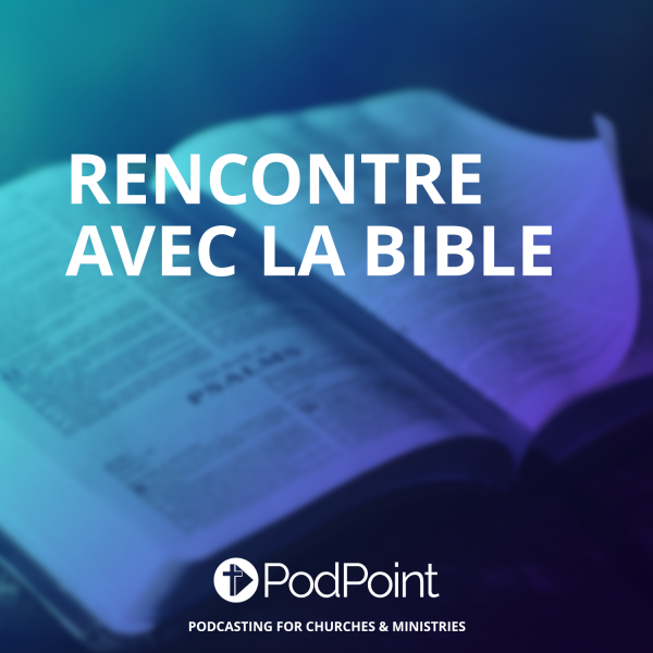 Rencontre avec la Bible