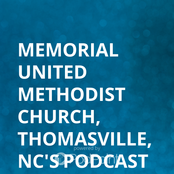 memorial-united-methodist-church-thomasville-nc-podcastMemorial United Methodist Church, Thomasville, NC's Podcast