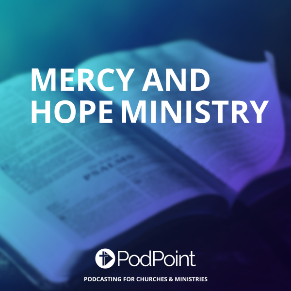 Mercy and Hope Ministry