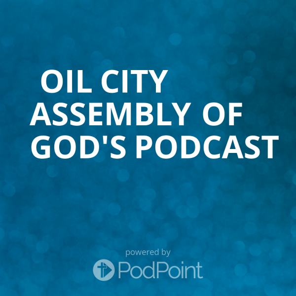 oil-city-assembly-of-god-podcast Oil City Assembly of God's Podcast