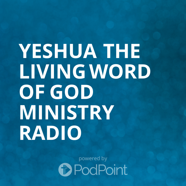 yeshua-the-living-word-of-god-ministry-radioYeshua The Living Word Of God Ministry Radio