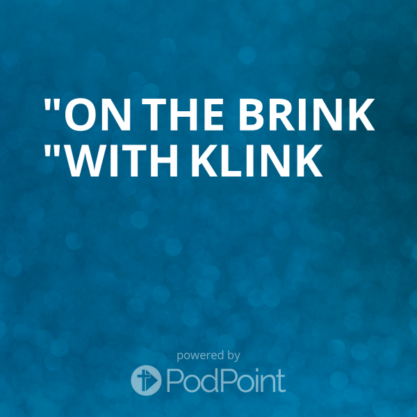 """On The Brink ""with Klink"