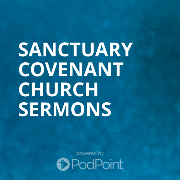 sanctuary-covenant-church-sermonsSanctuary Covenant Church Sermons