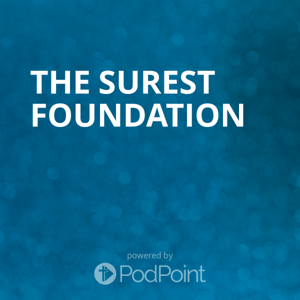 The Surest Foundation