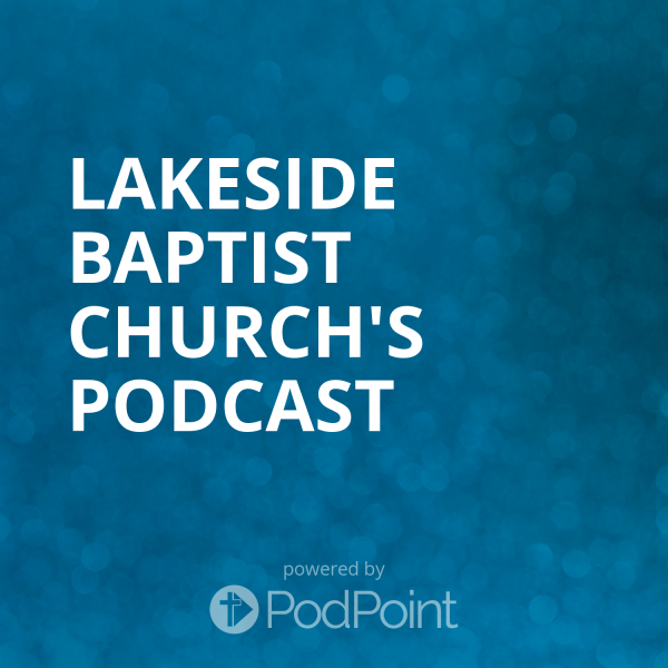 Lakeside Baptist Church's Podcast