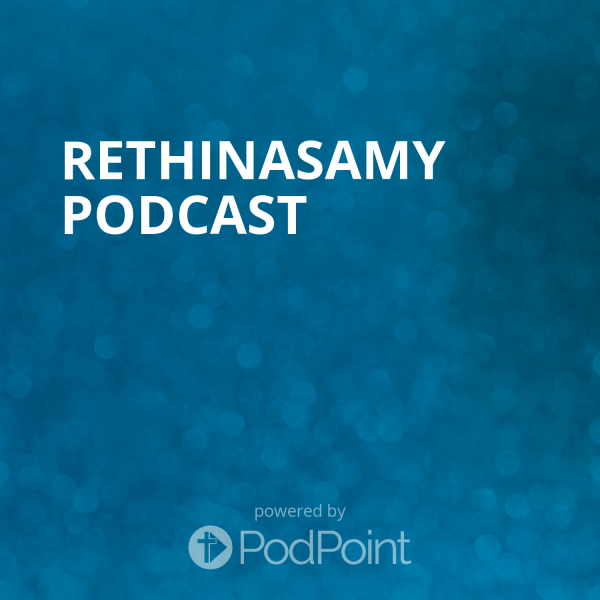 rethinasamy-podcastDr. Rethinasamy Podcast