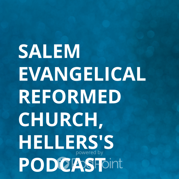 Salem Evangelical Reformed Church, Hellers's Podcast